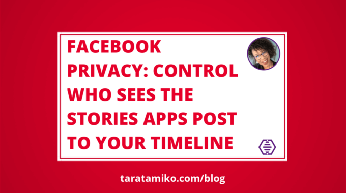 Blog Header Facebook Privacy Control who sees the stories apps post to your timeline
