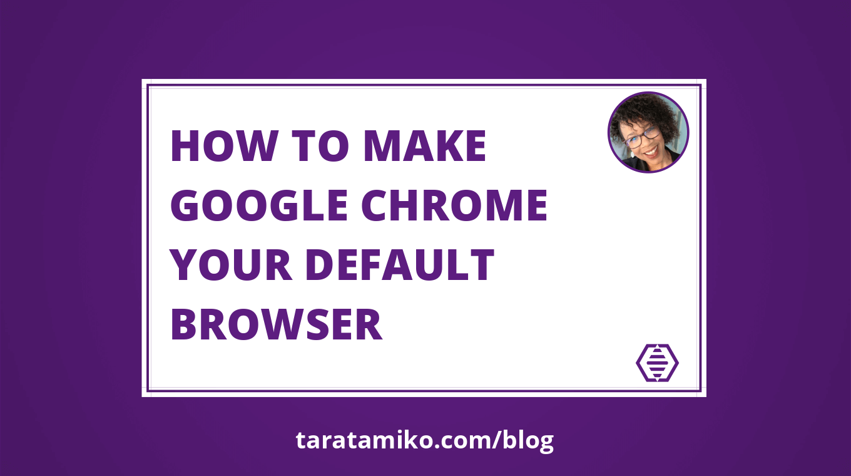 Blog Header How to make Google Chrome your default browser