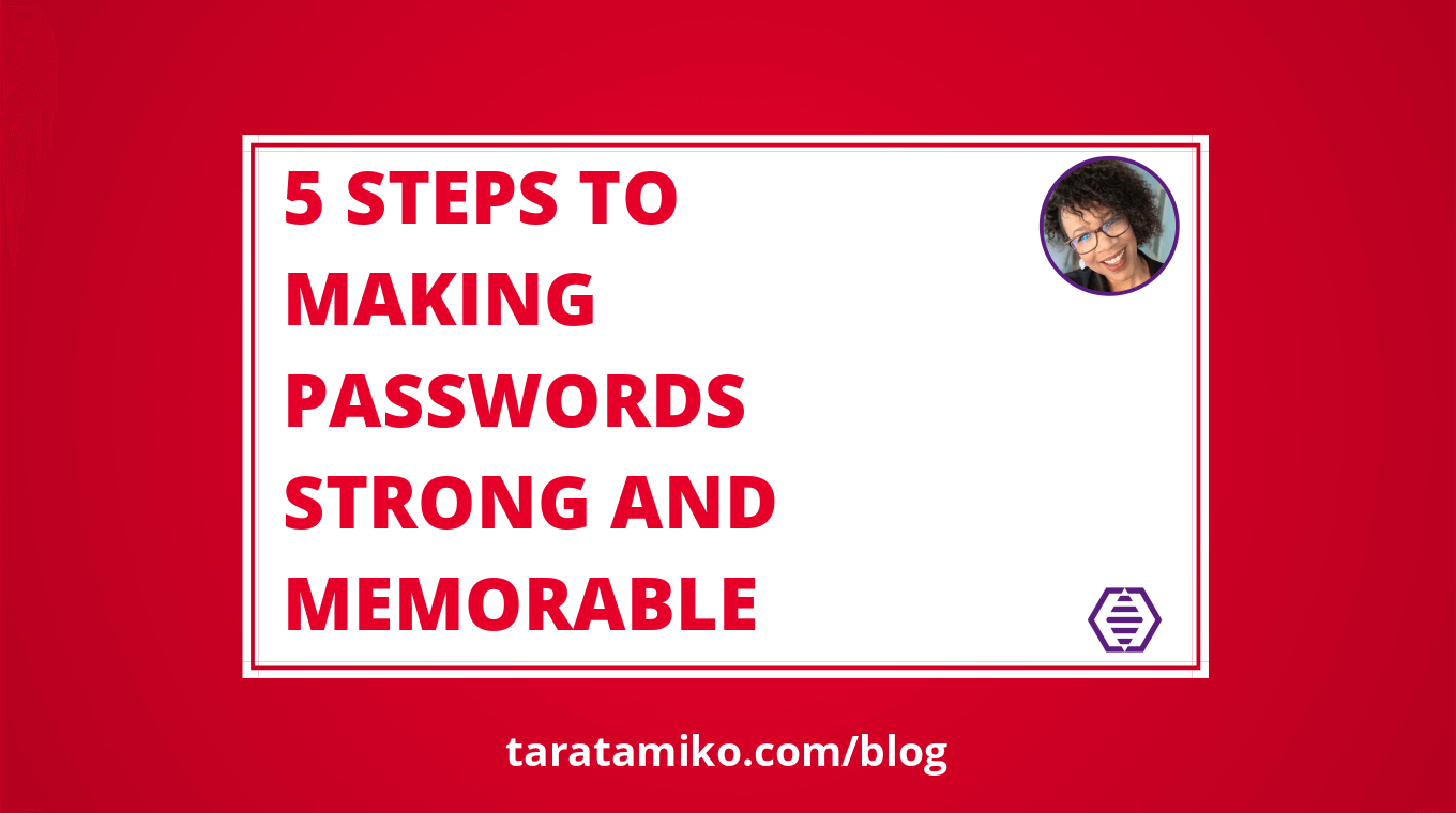 Blog Header 5 Steps to making passwords strong and memorable