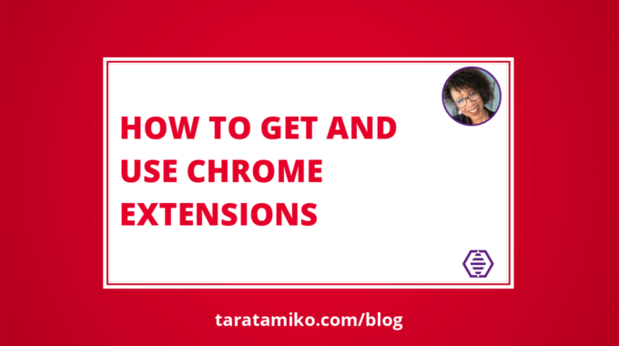Blog Header How to get and use Chrome Extensions