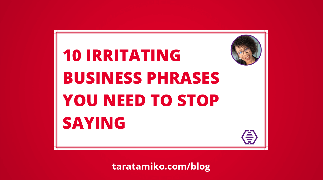 Blog Header 10 Irritating business phrases you need to stop saying