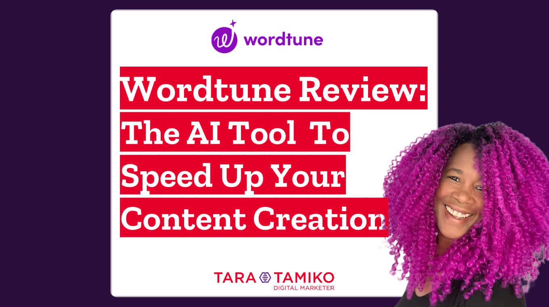 Wordtune Review | Tara-Tamiko